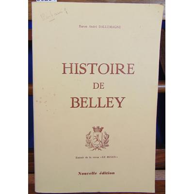 Dallemagne Baron andré : Histoire de Belley...