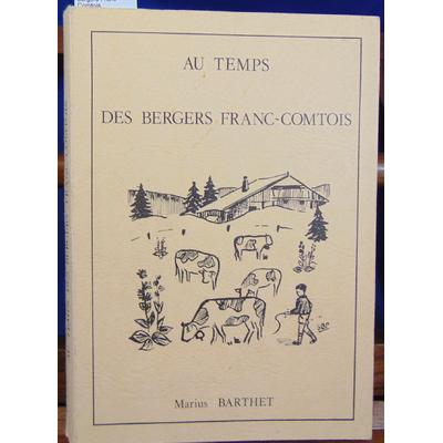Barthet Marius : Au temps des bergers Franc-Comtois...