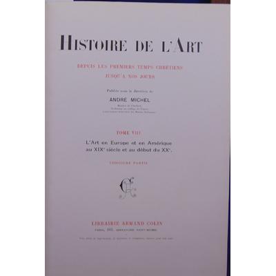 Michel  : Histoire de l'art. Tome VIII  : L'art en Europe et en Amérique au XIXe. 3 eme partie...