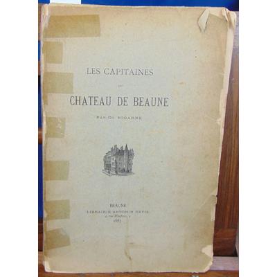Bigarne Ch : Les capitaines du chateau de Beaune...