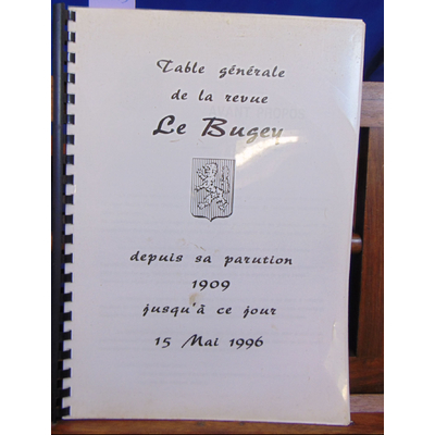 : Table Générale de la revue Le Bugey 1909 - 1996...