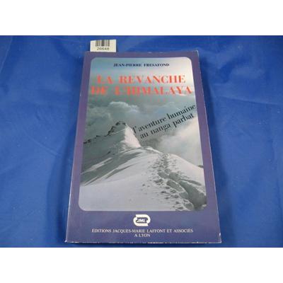 Frésafond : La revanche de l'Himalaya. L'aventure humaine au Nanga Parbat....