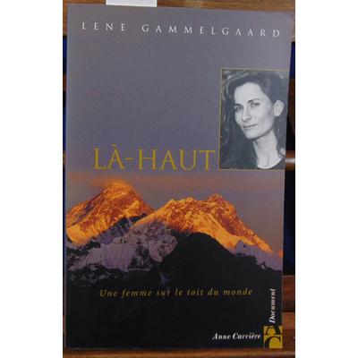 Gammelgaard Lene : Là-Haut. Une femme sur le toit du monde...
