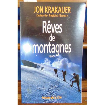 Krakauer Jon : Rêves de montagnes...