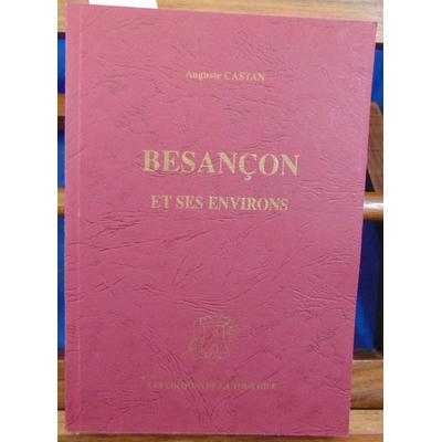 Castan Auguste : Besançon et ses environs...