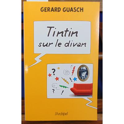Guasch Gérard : Tintin sur le divan...