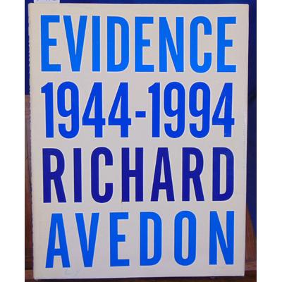 Avedon Richard : Evidence 1944 - 1994...