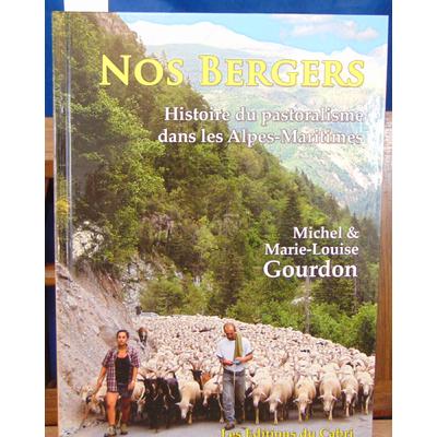 Gourdon Michel & Marie : Nos Bergers. histoire du pastoralisme dans les Alpes-Maritimes...