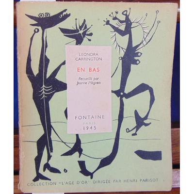 Carrington Leonara : En bas . Recueilli par Jeanne Mégnen...