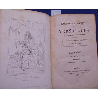 Gavard  : Galeries historiques de Versailles. galerie Napoléon. Aile du midi, rez de chaussée Peinture...