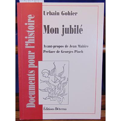 Gohier Urbain : Mon jubilé : Après cinquante années de journalisme, 1884-1934...