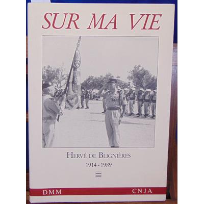 Blignières  : sur ma vie : Hervé de Blignières, 1914-1989...