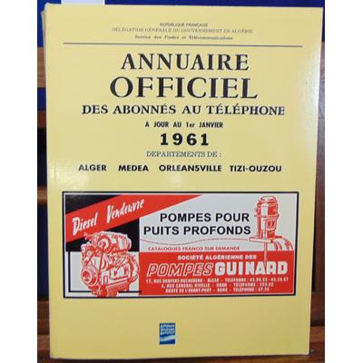 : Annuaire officiel des abonnés au téléphone . 1961 Alger Medea...