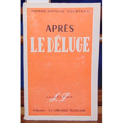 Cousteau Pierre Antoine : Après la déluge. Pamphlets. édition originale sur Alfama...