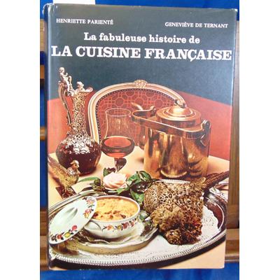 Parienté Henriette : La fabuleuse histoire de la cuisine Française...