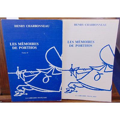 Charbonneau Henry : Les mémoires de Porthos. tome 1 et 2...