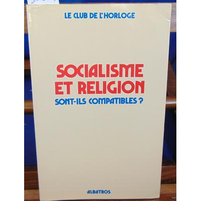 Club de  : Le Socialisme et religion sont-ils compatibles...