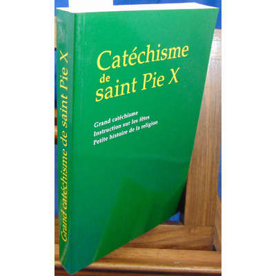 : Catéchisme de saint Pie X...