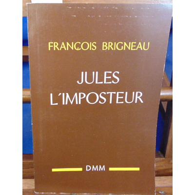 Brigneau F : Jules l'imposteur  (avec un envoi de l'auteur )...