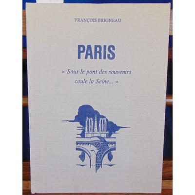 """Brigneau  : Paris """"sous le pont des souvenirs coule la Seine...""""..."""