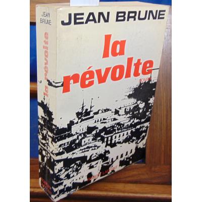 Brune Jean : La révolte...