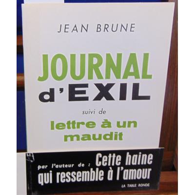 Brune Jean : journal d'exil : Suivi de Lettre à un maudit...