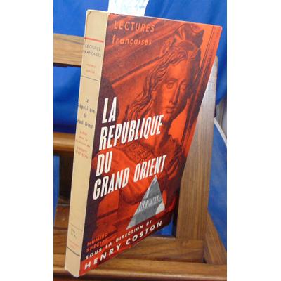coston  : La république du grand orient (éd. O. Num avec signature de l'auteur  )...