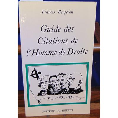 Bergeron  : Guide des citations de l'homme de droite...