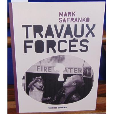 Safranko Mark : Travaux forcés...