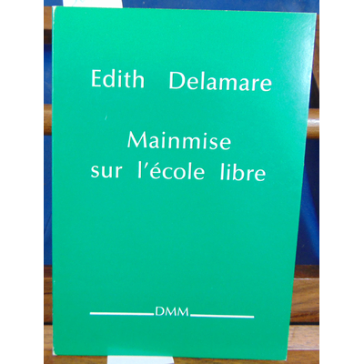 Delamare Edith : Mainmise sur l'école Libre...