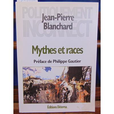 Blanchard Jean-Pierre : Mythes et races : précis de sociologie identitaire...