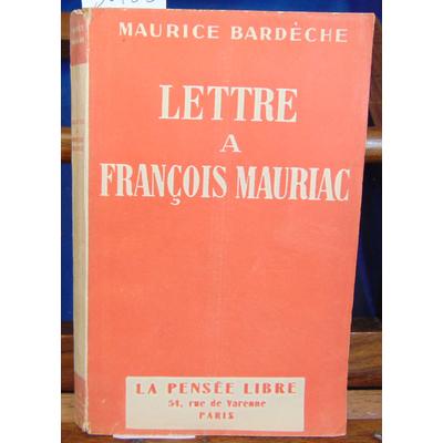 Bardeche Maurice : Lettre à François Mauriac...