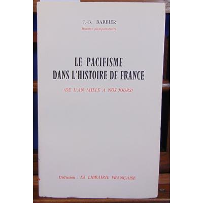 Barbier J.-B : Le pacifisme dans l'histoire de France...
