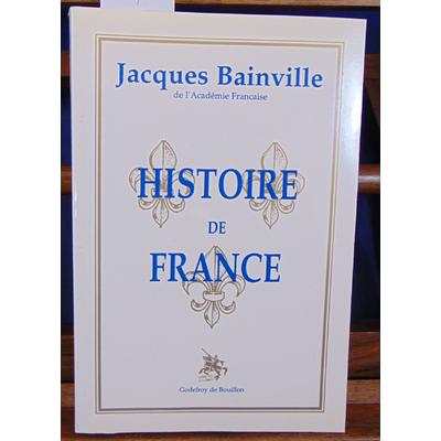 Bainville Jacques : Histoire de France. Préface d'Olivier Pichon...