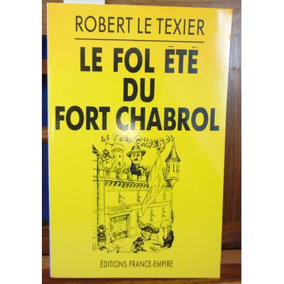 Texier Robert Le : Le fol été du fort Chabrol...