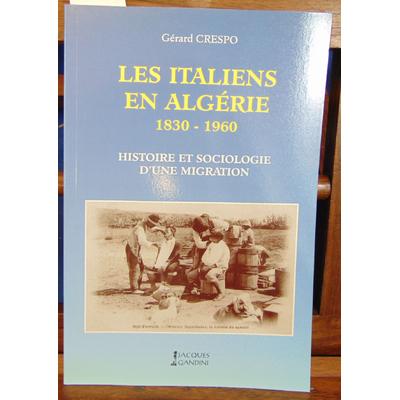 Crespo Gérard : Les Italiens en Algérie : Histoire et sociologie d'une migration...