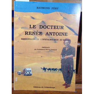 Féry Raymond : Le docteur Renée Antoine...