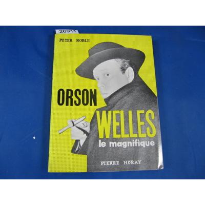 noble : Orson welles le magnifique...