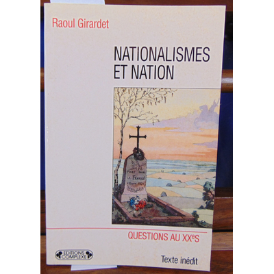 Girardet Raoul : Nationalismes et nation...