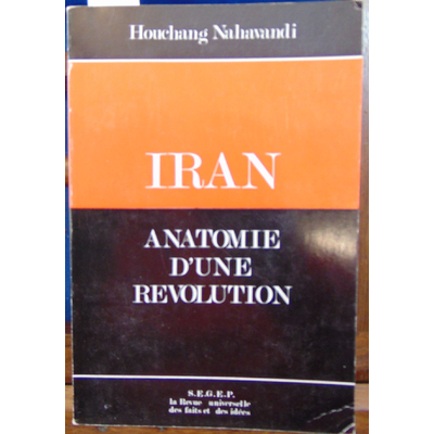 Nahavandi Houchang : Iran anatomie d'une révolution...