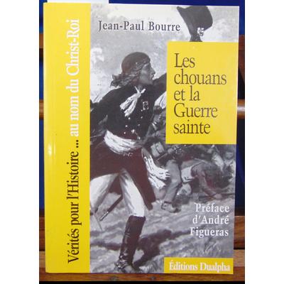 Bourre Jean-Paul : Les chouans et la guerre sainte...