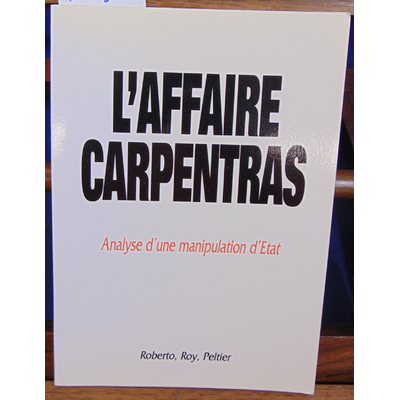 roberto Jean : L'affaire Carpentras. Analyse d'une manipulaion d'état...