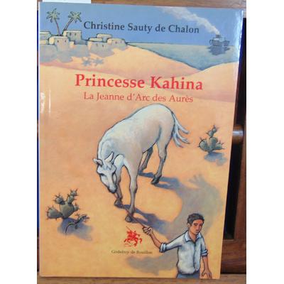 Chalon Christine  Sauty : Princesse Kahina...