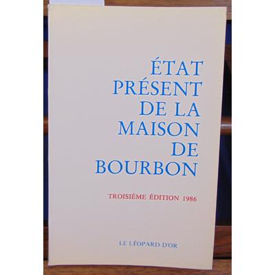 Collectif  : état présent de la maison de Bourbon...