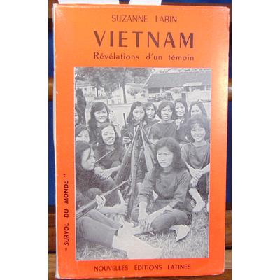 Labin Suzanne : vietnam. Révélation d'un témoin...
