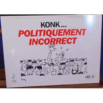 Konk  : Politiquement incorrect...