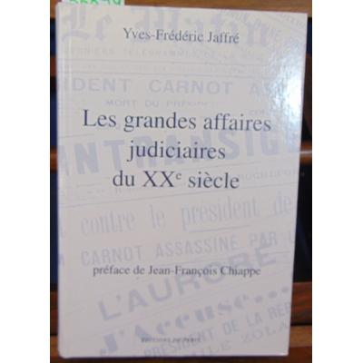 Jaffré Yves-Frédéric : Les grandes affaires judiciaires du XXe siècle...