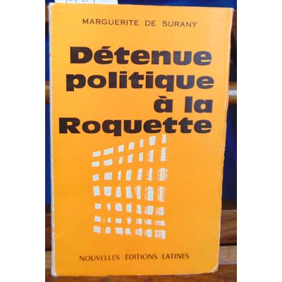 Surany Marguerite de : Détenue politique...