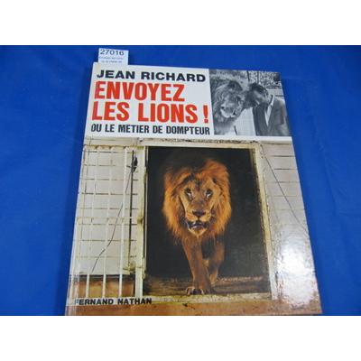 Richard : Envoyez les lions ! ou le métier de dompteur...