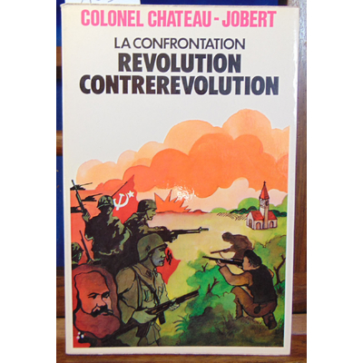 Chateau-Jobert Colonel : La confrontation Révolution contrerévolution...